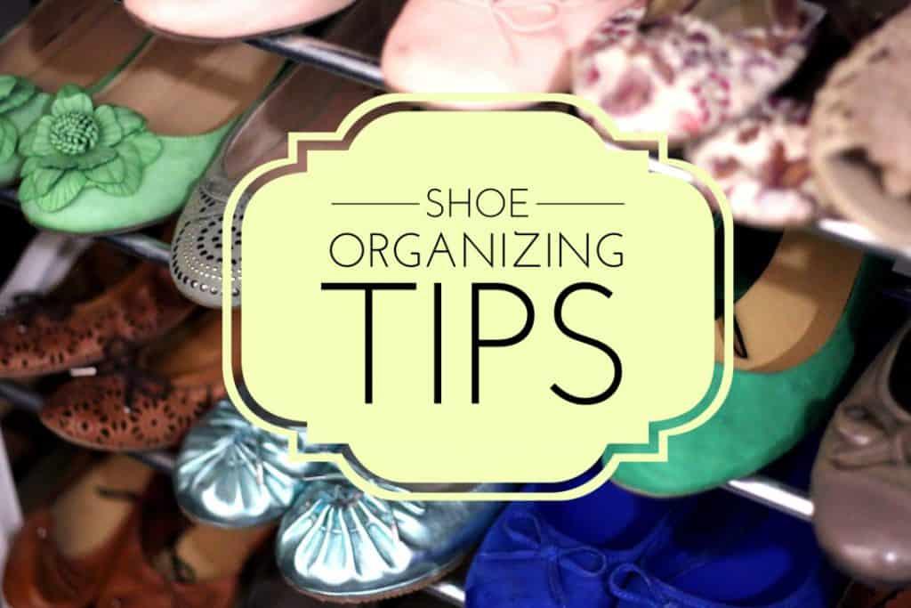 shoe organizing tips