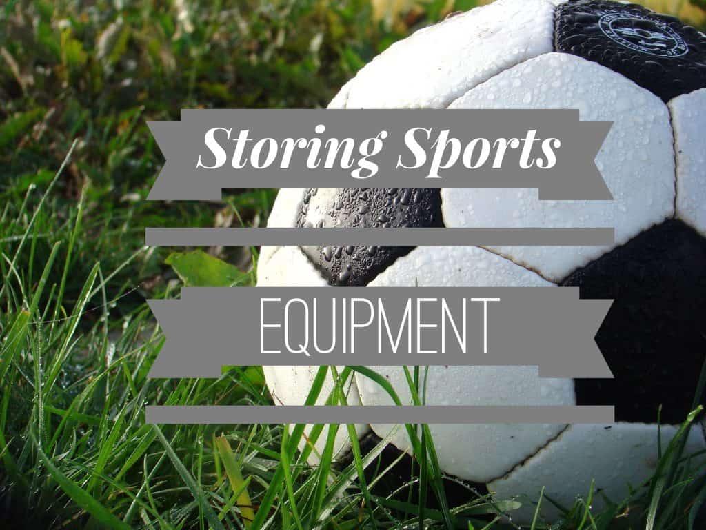 Storing Sports Equipment Soccer Ball