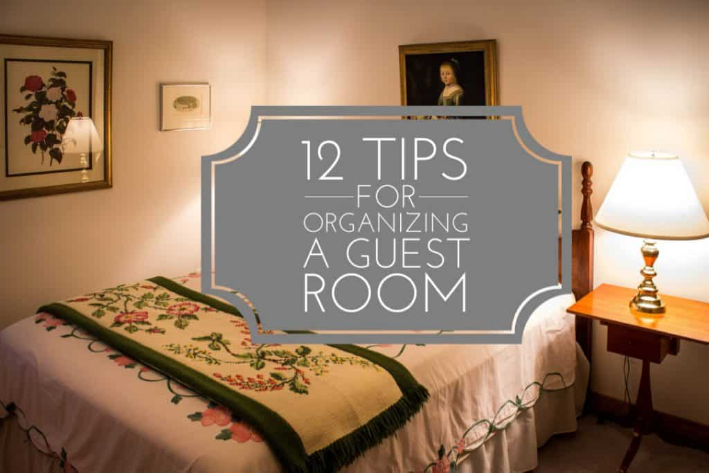 12 Tips For Organizing A Guest Room On Task Organizing