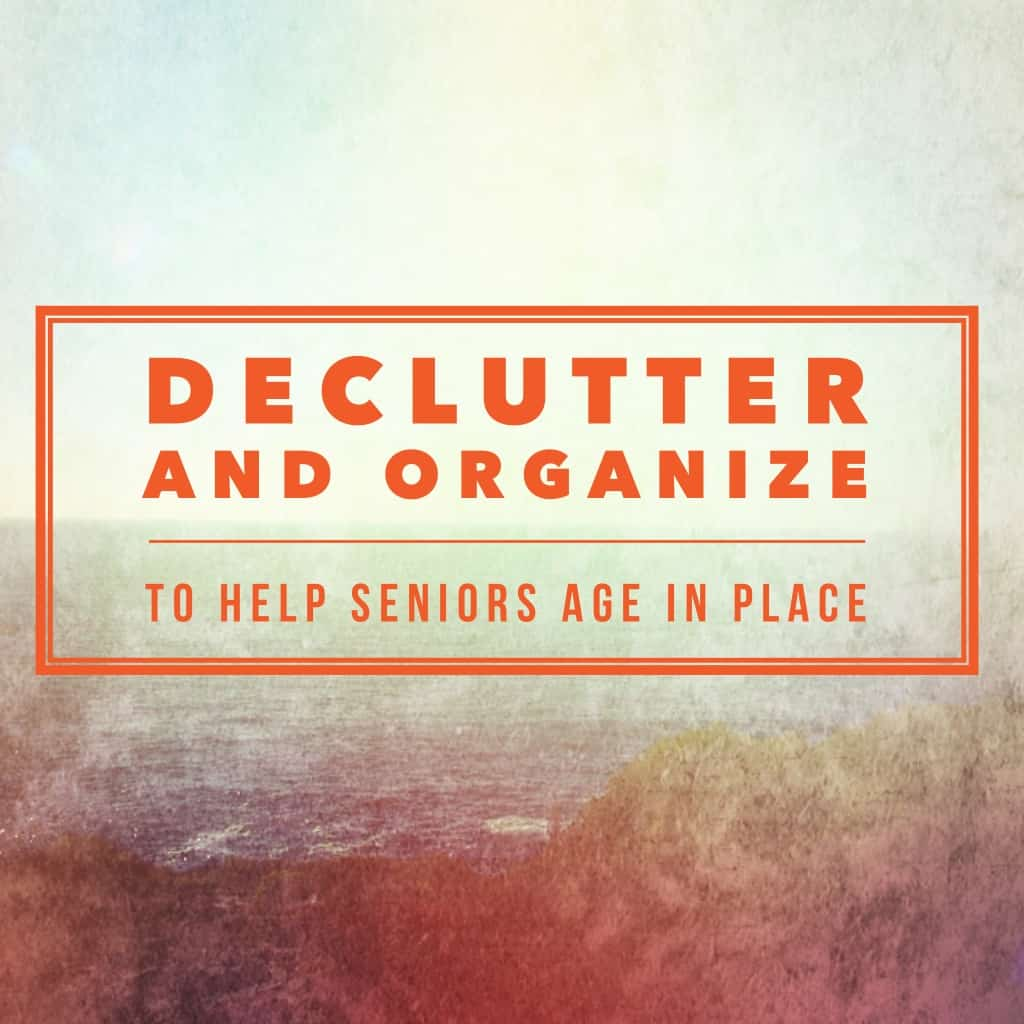 title page- declutter and organize to help seniors age in place