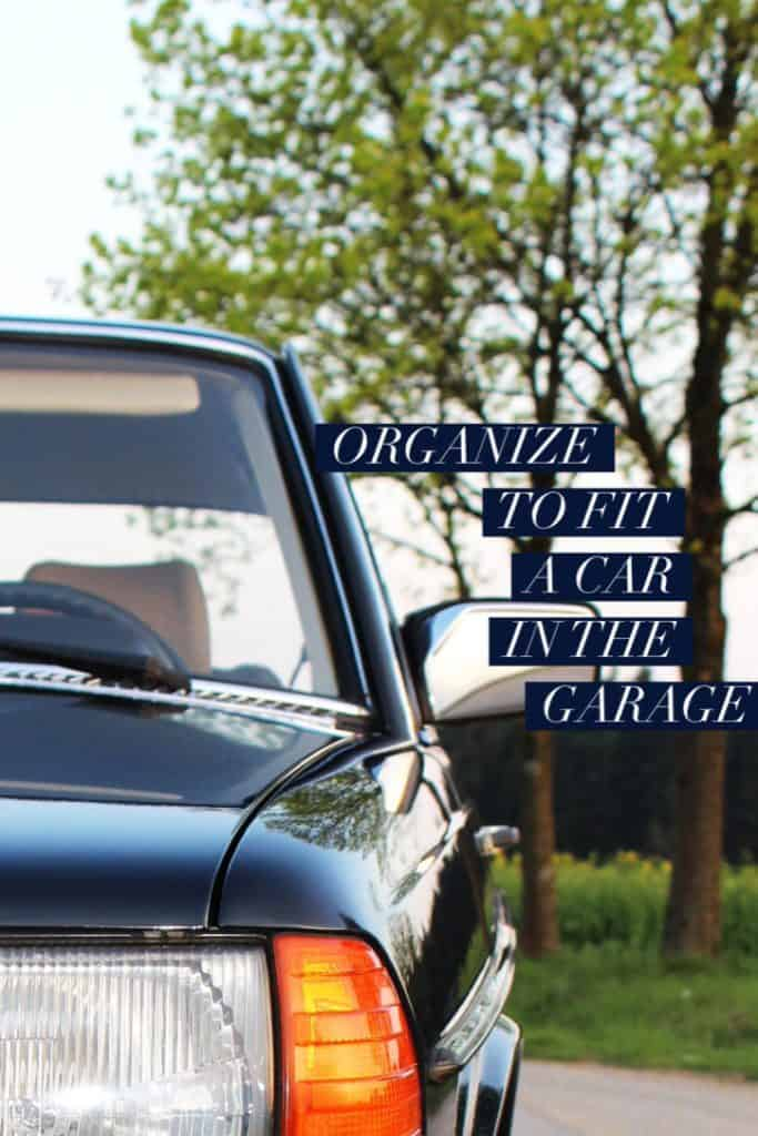 title- organize to fit a car in the garage