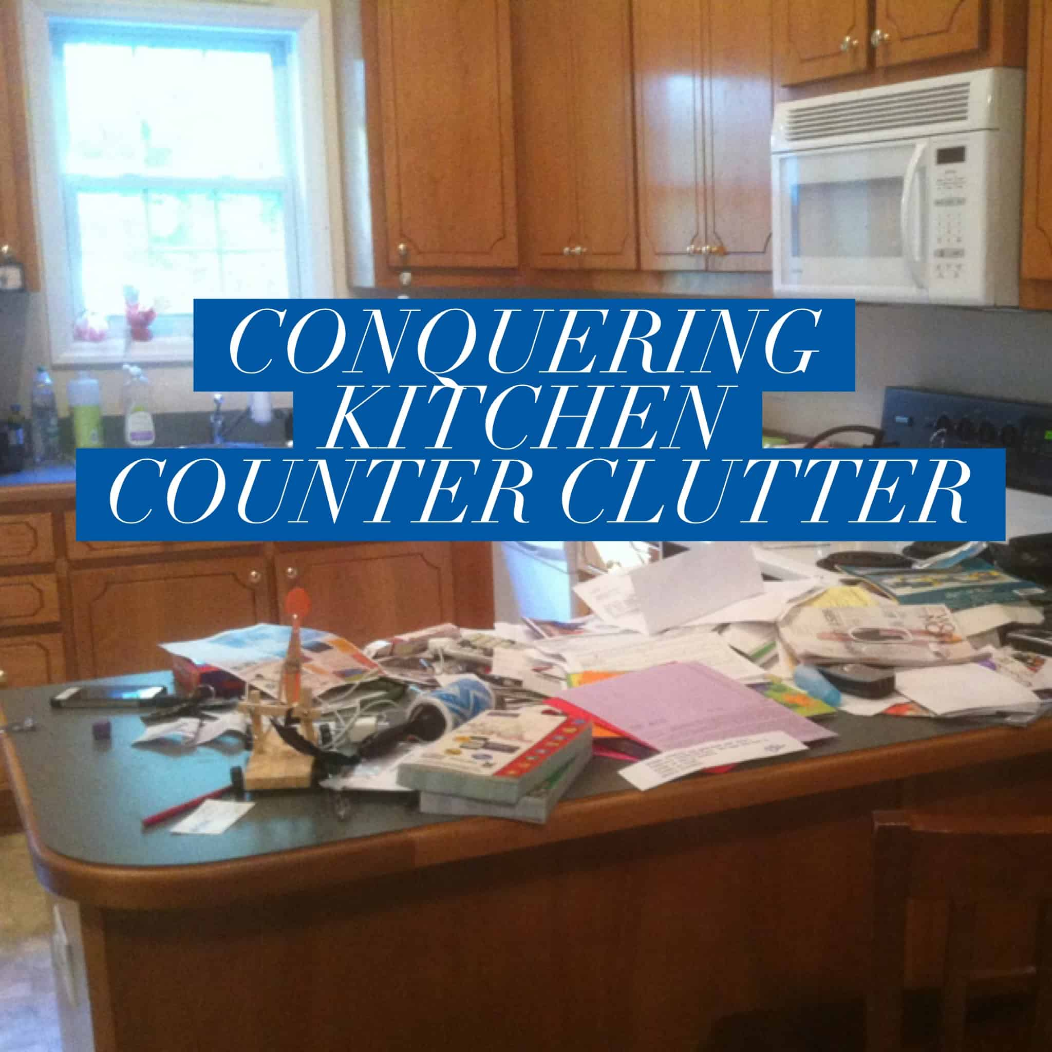 Conquering Kitchen Counter Clutter Title