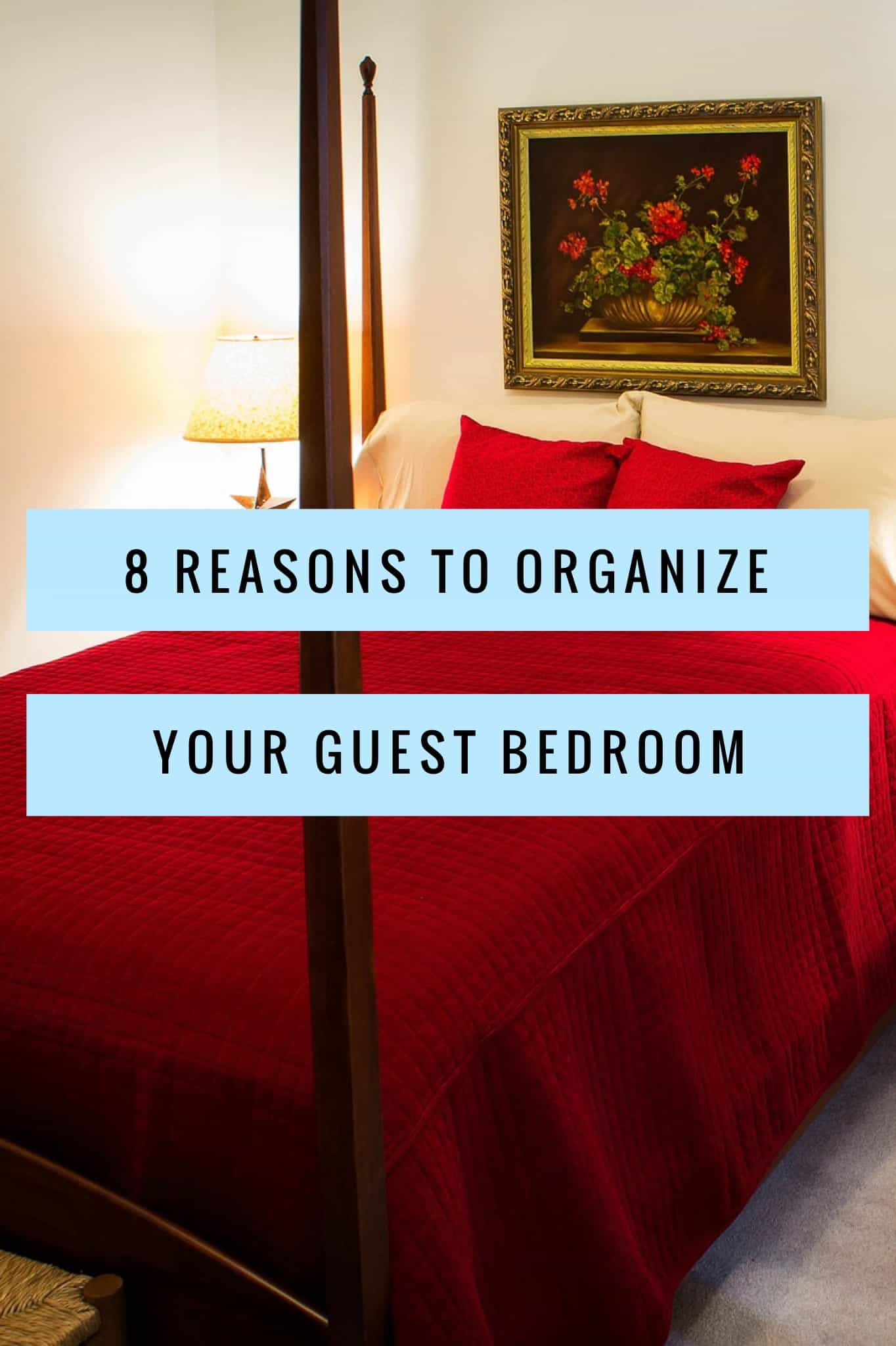 8 Reasons to Organize Your Guest Bedroom title