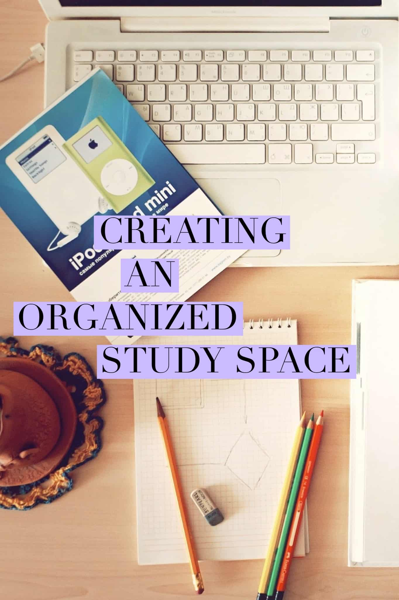 Creating an Organized Study Space title