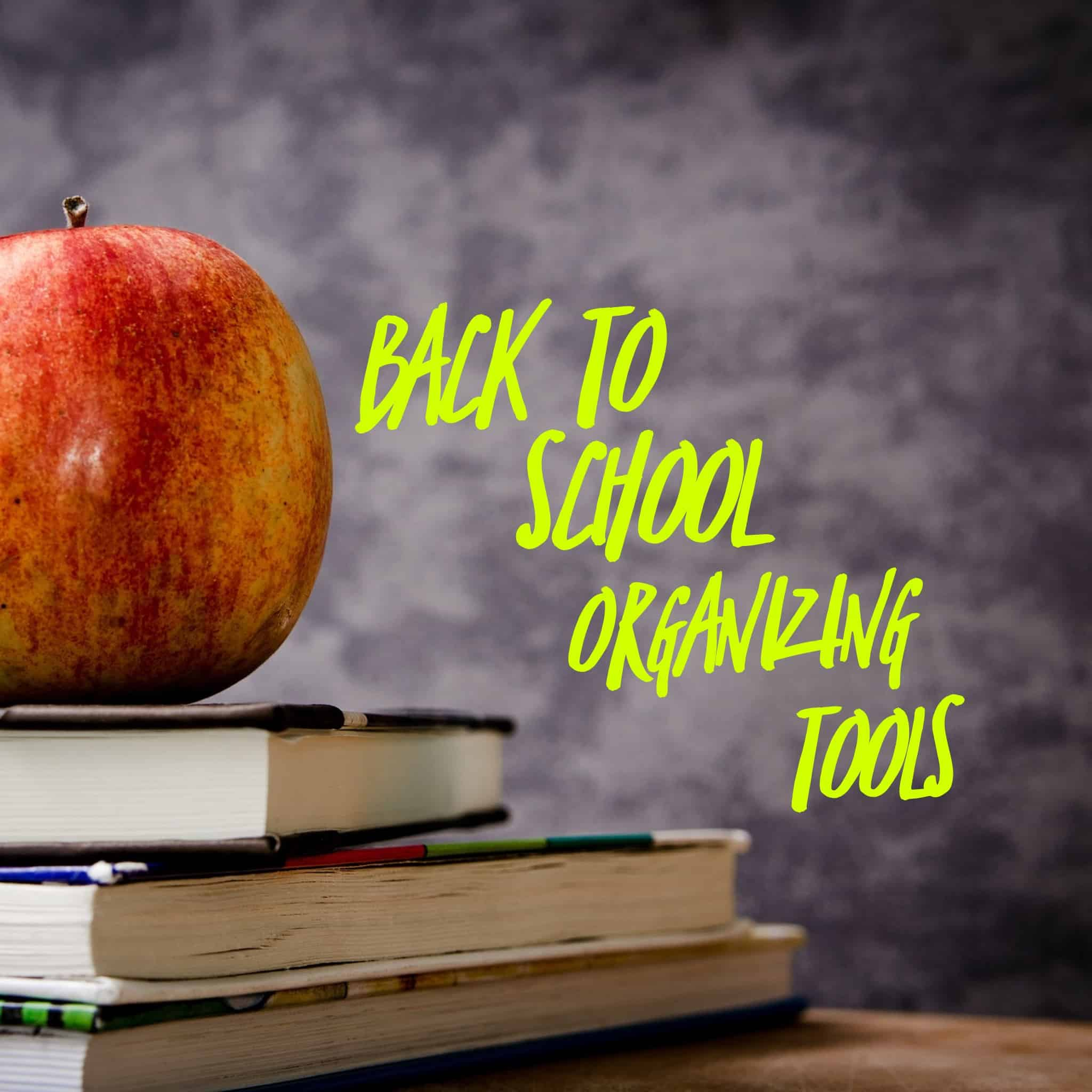 Back to School Organizing Tools