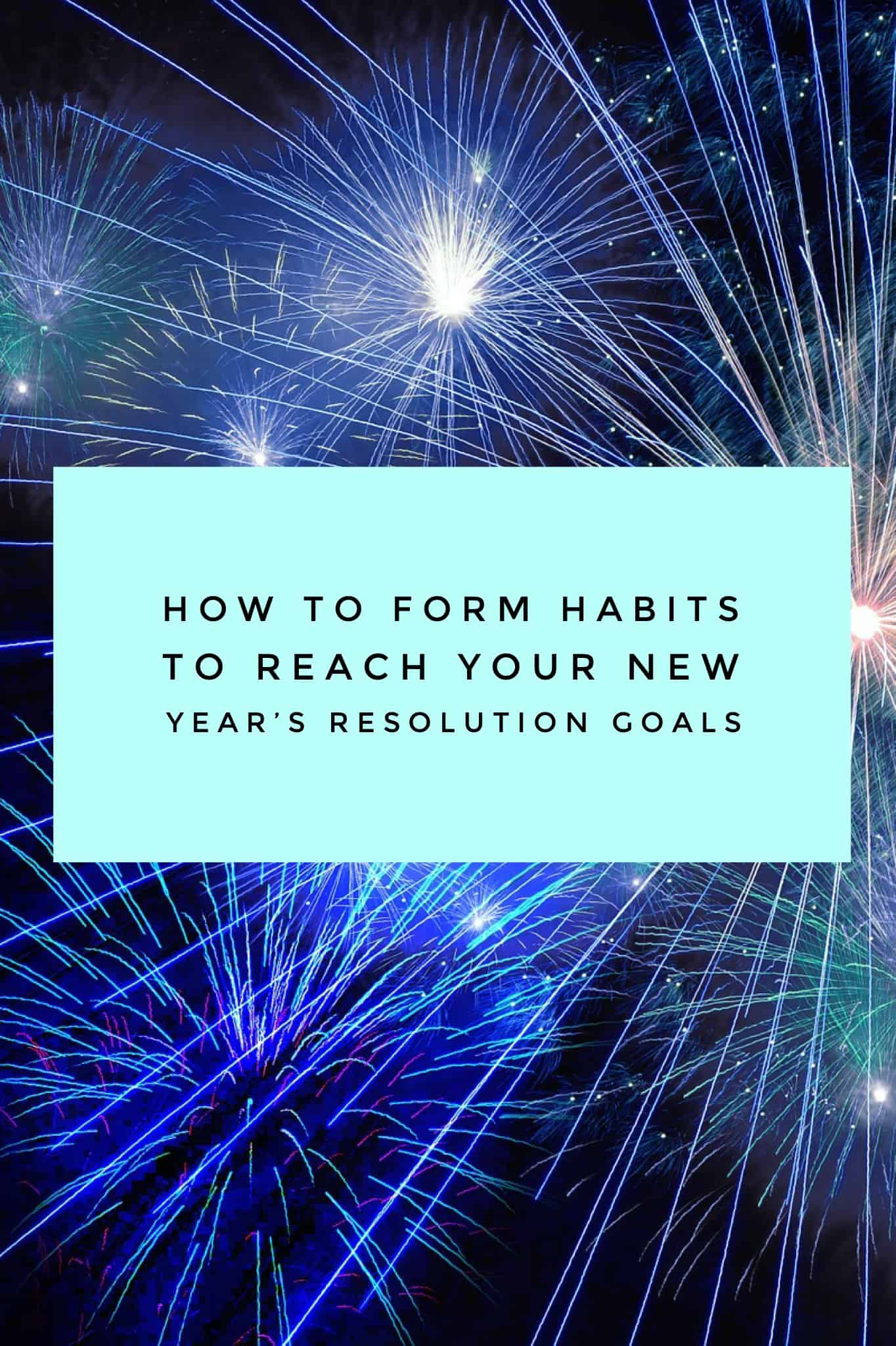 How to form habits to reach your new year's resolution goals title image