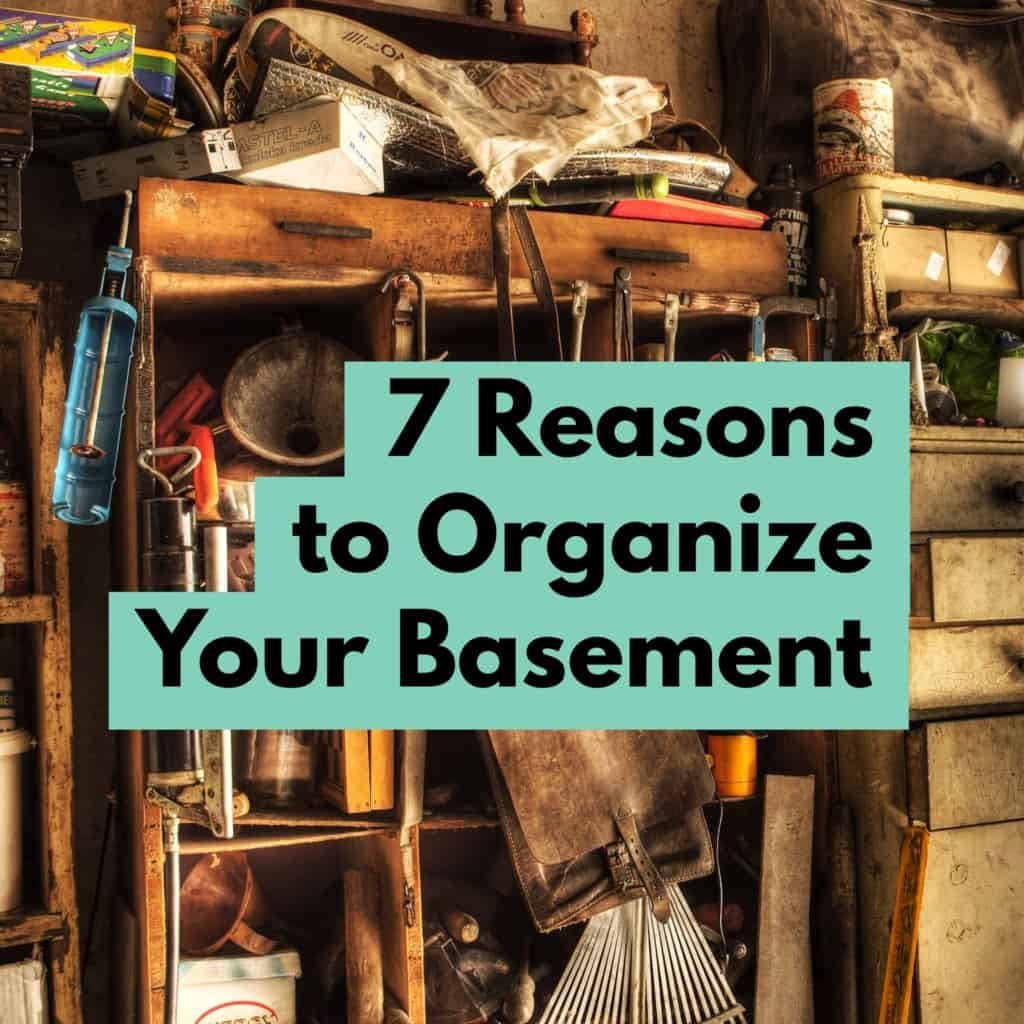 7 Reasons To Organize Your Basement
