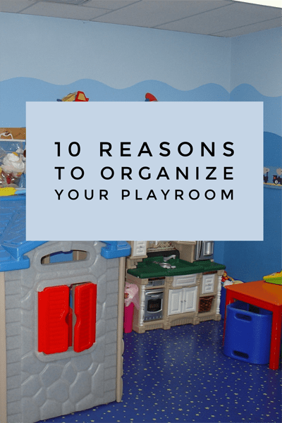 10 Reasons to Organize Your Playroom