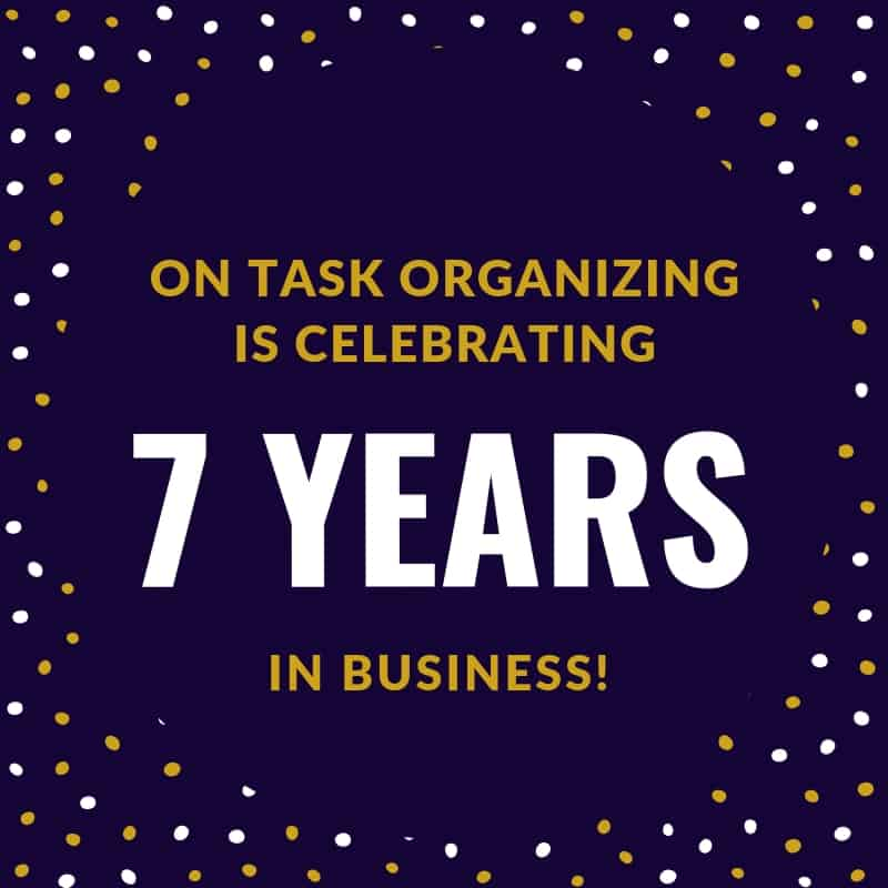On Task Organizing is Celebrating 7 Years in Business