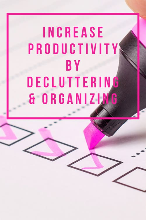Increase Productivity by Decluttering and Organizing