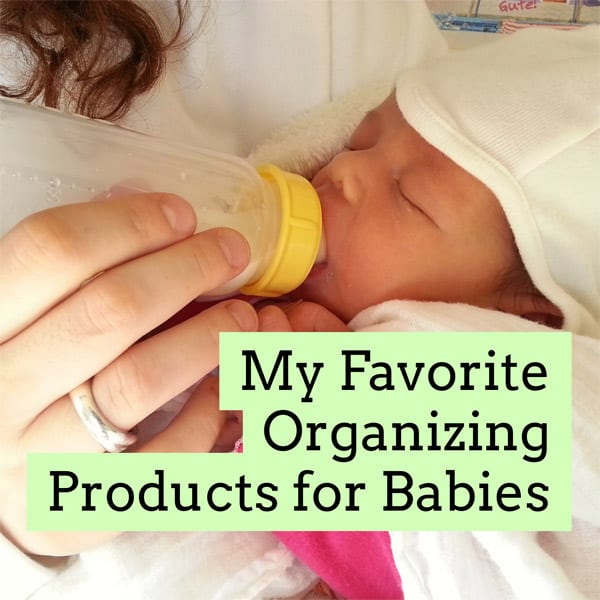 My Favorite Organizing Products for Babies