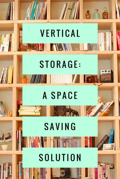 Vertical Storage: A Space Saving Solution