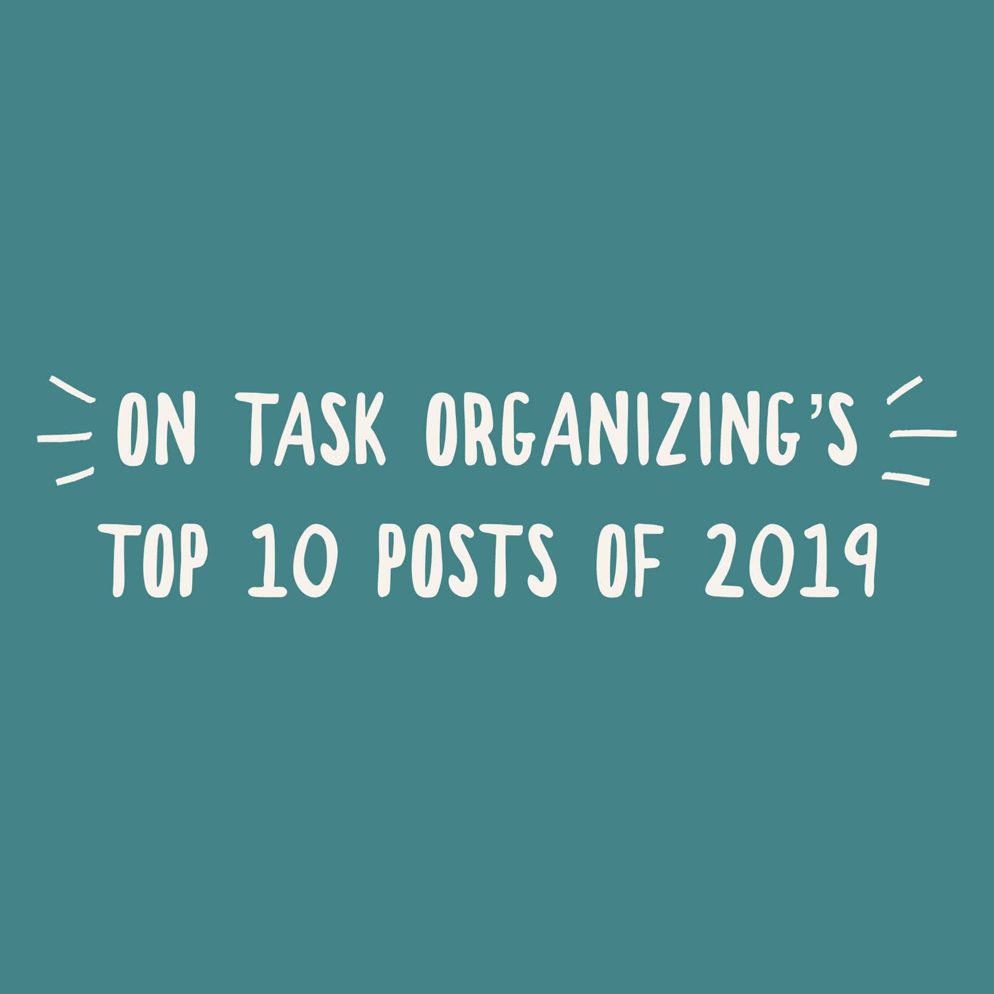 On Task Organizing's Top 10 Posts of 2019