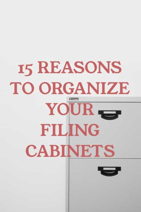 15 Reasons to Organize Your Filing Cabinets