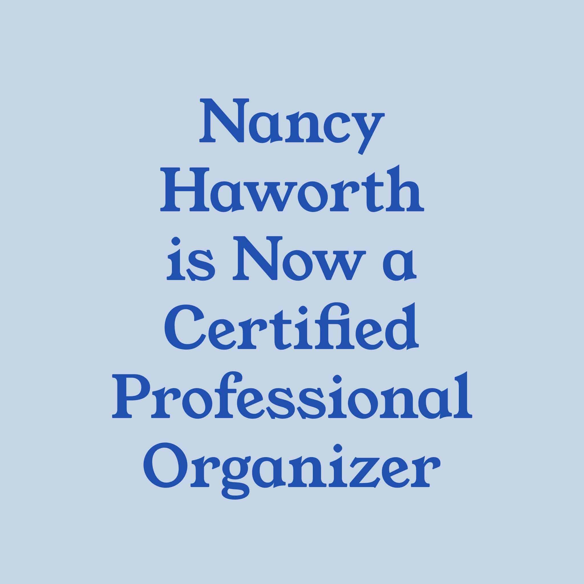 Nancy Haworth is Now a Certified Professional Organizer