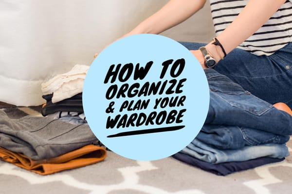 How to organize and plan your wardrobe