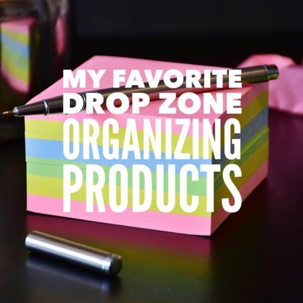 Title - My Favorite Drop Zone Organizing Products