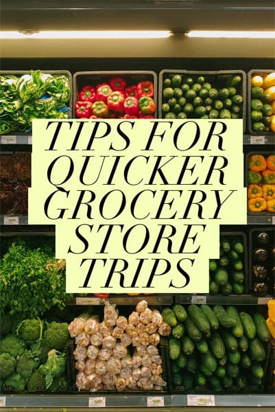 Tips for Quicker Grocery Store Trips